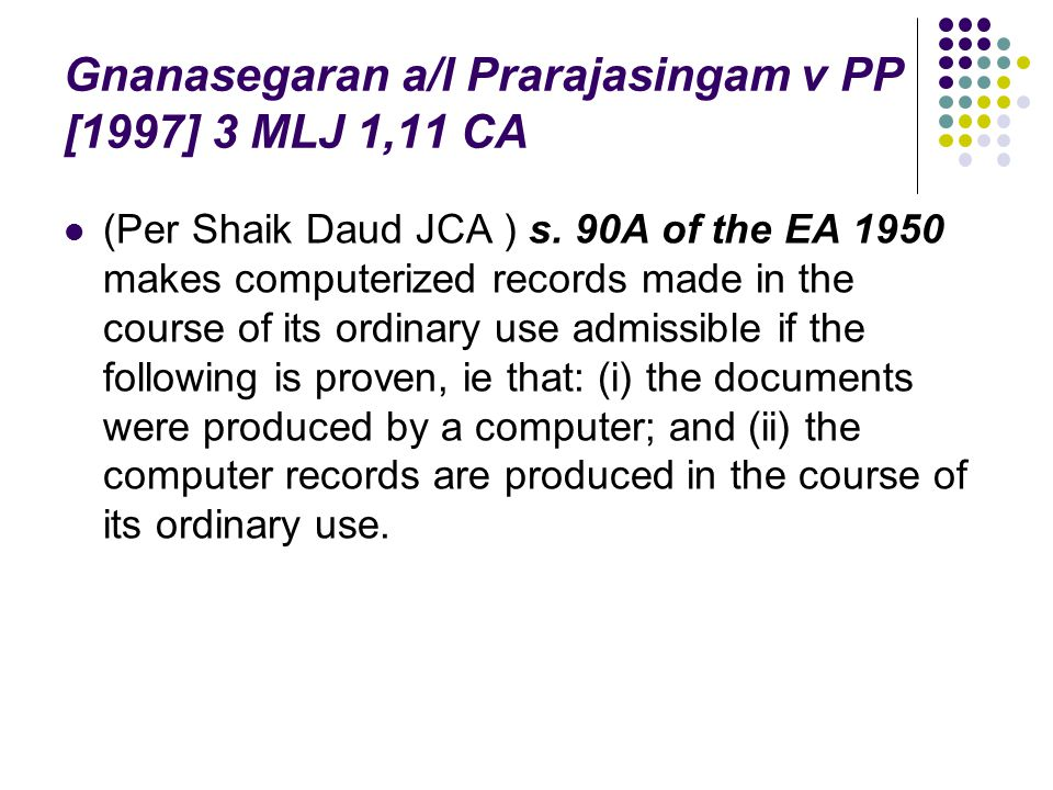 Gnanasegaran a/l Prarajasingam v PP [1997] 3 MLJ 1,11 CA